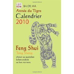 Calendrier Feng Shui 2010 - l'Annee du Tigre