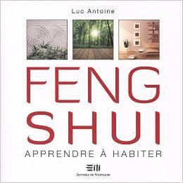 Feng Shui : Apprendre à habiter
